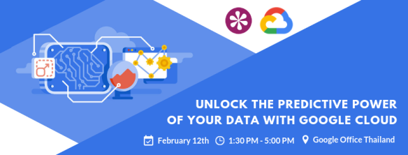 งาน Unlock The Predictive Power of Your Data with Google